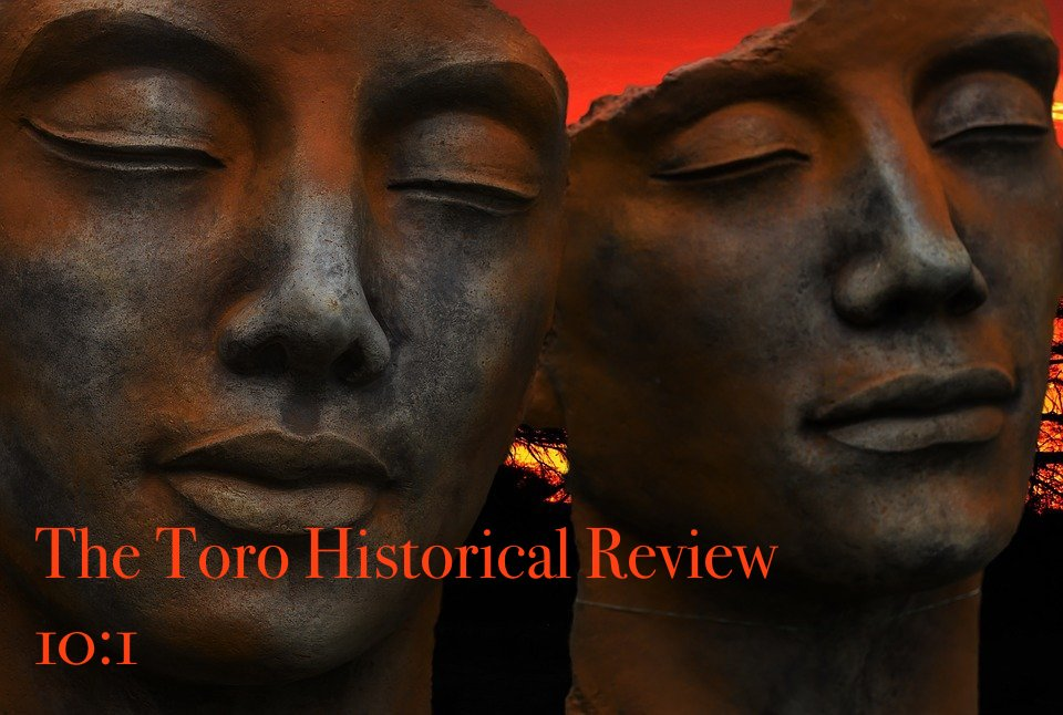 "Two bronze face statues with dusk sky background with journal title ""The Toro Historical Review 10:1"""